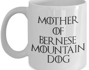 Bernese Mountain Dog Mug - Funny Bernese Mountain Dog Coffee Mug - Bernese Mountain Dog Gifts - Mother Of Bernese Mountain Dog