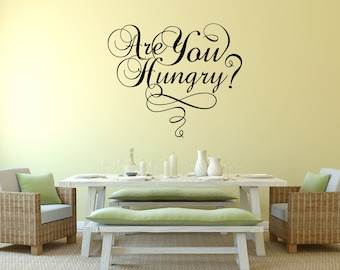 Are You Hungry? Kitchen Vinyl Wall Quote