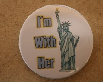 I'm With Her Political Pin-Back Button