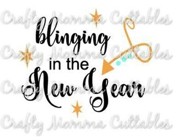 Blinging in the New Year SVG file // 2017 SVG // New Year Cut File // New Year 2017 SVG / Cut File / Silhouette File / Cutting File