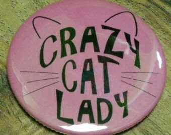 Crazy Cat Lady Pinback Button or Magnet