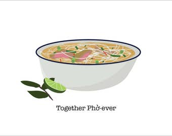 Anniversary , together forever, pho,noodle soup, love, best friend, boyfriend, girlfriend greeting card