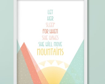 Nursery Wall Art, Let Her Sleep for when She Wakes She will Move Mountains, Baby Girl, Digital Download Size 8x10