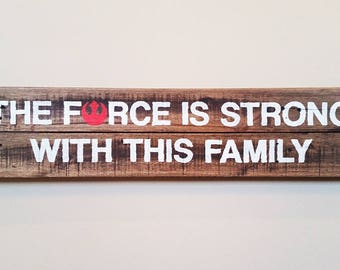 The Force Is Strong With This Family Reclaimed Wood Sign, Star Wars, Sci Fi, Pallet Wood Sign