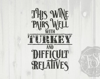 Thanksgiving SVG, Thanksgiving DXF, Wine cutting file, This wine pairs well with, Commercial cutting file, dxf svg png, cricut, silhouette