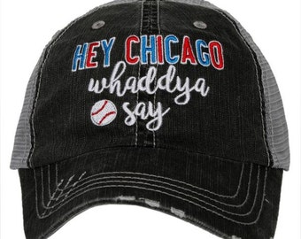 Chicago Cubs Baseball Hat ~ Hey Hey WHADDYA SAY ~ Baseball Hat ~ Chicago ~ Trucker Hat ~ Baseball Mom ~ Valentine's Day ~ Mother's