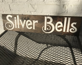 Silver Bells Sign, Rustic Decor, Farmhouse Decor, Christmas, Holiday, Winter, Wooden Sign