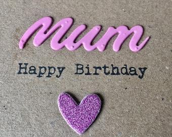 Happy Birthday card. Handmade. Mum. Heart.