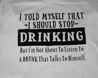 Stop Drinking TShirt Dont Listen To A Drunk Shirt Talks To Himself Shirt Adult Shirt Vulgar Shirt Inappropriate Shirt Drinking Shirt Drunk