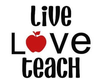 Live Love Teach Decal