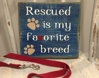 Rescued is my Favorite Breed painted sign