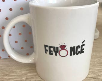 Feyonce mug for all the engaged Beyonce fans out there  - Engagement Mug, Gift Idea, Birthday, Office, Friend, Fiance, Sister