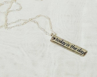 Today Is The Day Charm Necklace