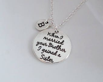 Sister of the Groom necklace, Sister In Law Necklace, When I Married Your Brother I Gained A Sister, Personalized Stamped Necklace gift