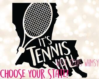 Custom Tennis SVG, tennis state svg, tennis mom svg, it's tennis y'all, tennis player svg, tennis fan svg, tennis sister svg