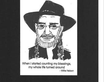"""Willie Nelson - """"When I started counting my blessings, my whole life turned around."""""""