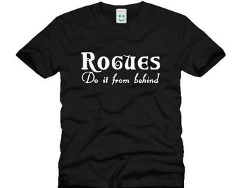 Gamers T-shirt S M L XL XXL New Black tshirt Games Gamers World Of Warcraft  WOW Rogues Do It From Behind