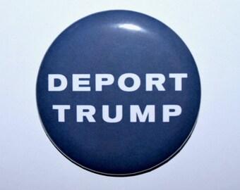 "Deport Trump 2.25"" Pinback Button"