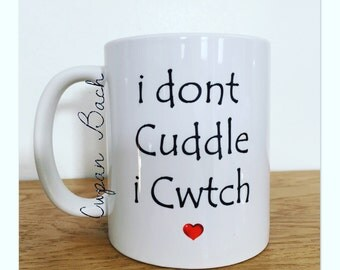 I don't cuddle i Cwtch' Mug