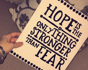 Hand-Painted Hope Is The Only Thing Stronger Than Fear Canvas