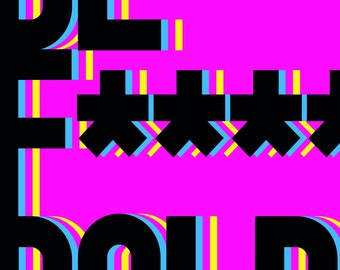Be fucking bold Poster Art Illustration Typography