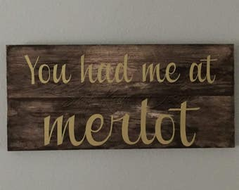 You Had Me At Merlot Wood Pallet Sign