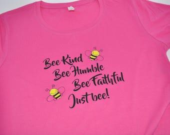 Bee Kind Bee Humble Be faithful Just bee women's t-shirt