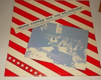 """Phoenix Undergroung Music Compilation #3  """"More Coffee For The Politicians"""" LP Record"""