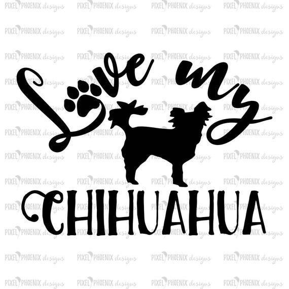 Download Love my Chihuahua, Chihuahua SVG, svg for Cricut, vinyl ...