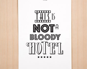 Funny Minimilist Typographic Print - This is not a bloody hotel