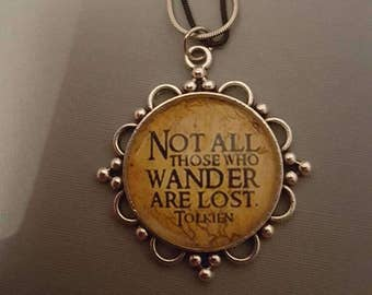 Not all those who wander are lost / Lord of the rings necklace