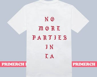 No More Parties In LA Kanye West Tee Shirt