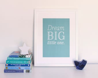 Nursery Print Dream Big Little One Blue Teal Turquoise Wall Art A5 A4