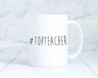 Top Teacher Mug Teacher Gift Mugs Hashtag Top Teacher