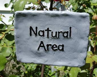 Natural Area, Hanging garden sign. Funny outdoor sign.