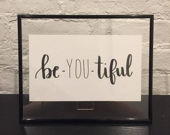 BE-YOU-TIFUL Custom Calligraphy Lettering Quote Typography Personalized Poster Customizable Handmade Handwritten Frame Included