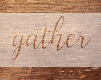 GATHER - Vinyl Stencil - DIY Wood/Pallet Sign - One TimeUse, Adhesive-Backed Stencil