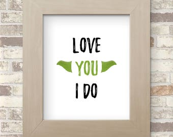 Love You I Do - Simple and Modern Yoda from Star Wars Inspired Quote 8x10 Art Print for Nursery, Bedroom, or Playroom Decor
