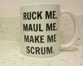 Funny Rugby fan mug, rude six nations coffee cup, ruck me maul me make me scrum for husband boyfriend girlfriend or wife