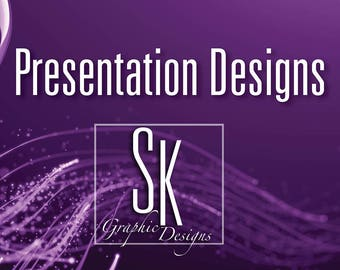 Custom Designed Presentations