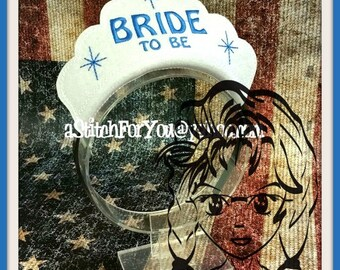 BRiDE To Be Engagement Bachelorette Party CRoWN ~ In The Hoop Headband ~ Downloadable DiGiTaL Machine Embroidery Design by Carrie