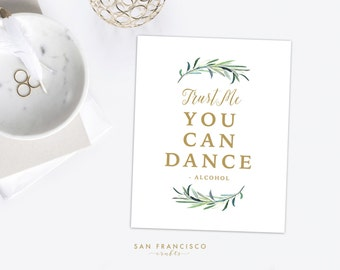 Trust Me You Can Dance Sign, Alcohol, Bar Sign, Wedding, Eucalyptus, 8x10 and 5x7 - Instant Download PDF file
