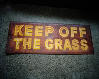 Old Metal Keep off the Grass sign ~ Rustic wonderful Yard Sign