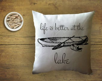 lakehouse pillow/  decorative throw pillow cover/cabin pillow/ life is better at the lake/ housewarming gift