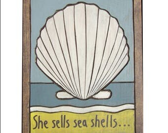 Beach Decor, She sells sea shells Wooden Painting