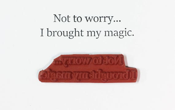 Not To Worry I Brought My Magic - Altered Attic Rubber Stamp - Funny Humor Quote Greeting - Art Craft Scrapbook Mixed Media Collage ATC