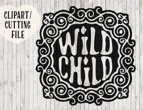 Wild Child Svg Tshirt Design Shirt Svg Vinyl Decal Svg