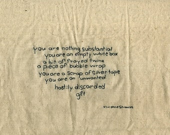 You are nothing substantial.  Original stitched poem by Vivienne Strauss.