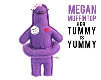 "The Mefits Megan Muffintop ""My Tummy is Yummy"""