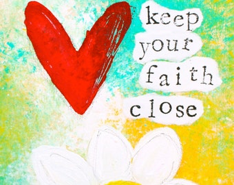 Keep Your Faith Close Mixed Media Art Print, Unframed Art, Abstract Art, Home Decorating, Interior Design